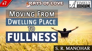 TW7| Moving from Dwelling Place to Fullness