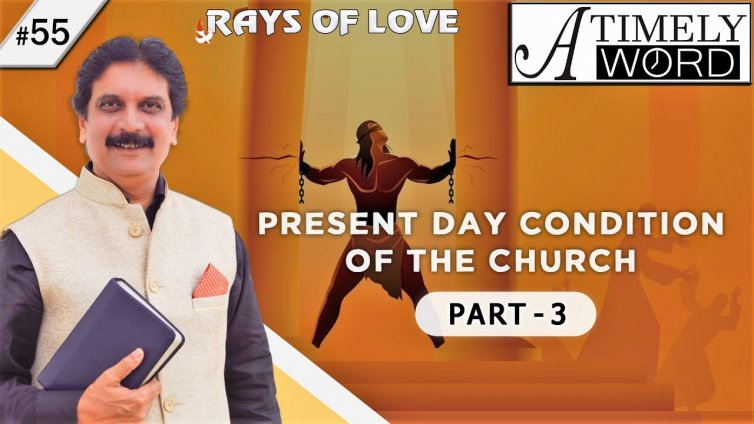 TW55| Present Day Condition of the Church – Part 3
